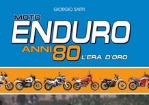 Libri per motociclisti: Moto Enduro anni 80. L'era d'oro