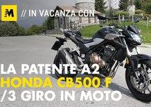 Honda CB500F, in vacanza con… la patente A2. 3/SUL MISTO