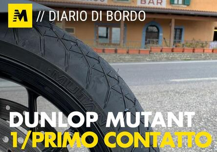Dunlop Mutant, diario di bordo. 1. Presa di contatto