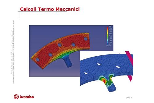 L'impiego del computer durante la progettazione consente di visualizzare con precisione anche la distribuzione delle tensioni e delle temperature